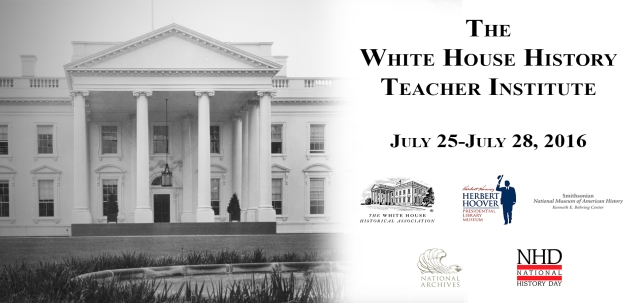 The White House History Teacher Institute, July 25–28, 2016