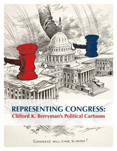 Representing Congress: Clifford K. Berryman Political Cartoons