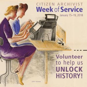 Citizen Archivist Week of Service January 15-19, 2018